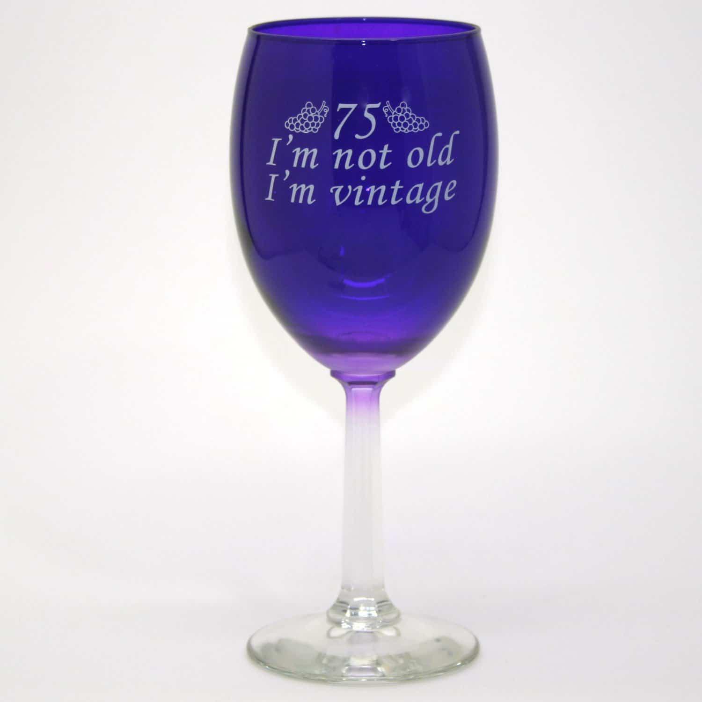 Funny 75th Birthday Wine Glass