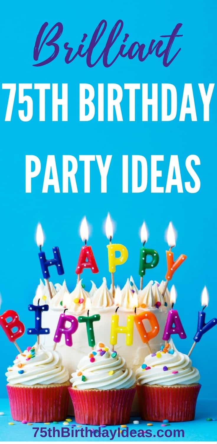 75th birthday party ideas the ultimate party planning guide