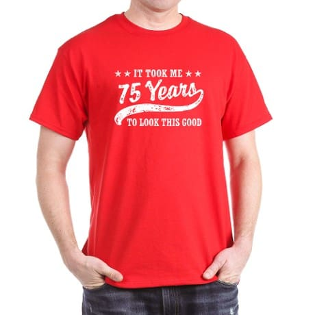 It Took Me 75 Years to Look This Good Funny Birthday Shirt for Men