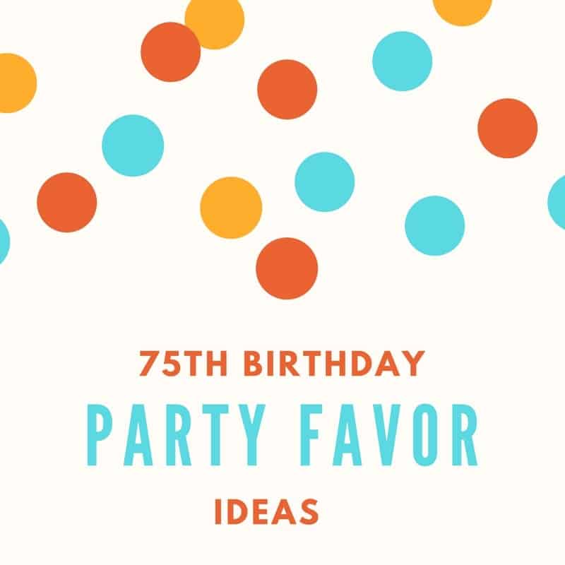 75th birthday party favors ideas to impress your guests for 75th birthday party decoration ideas