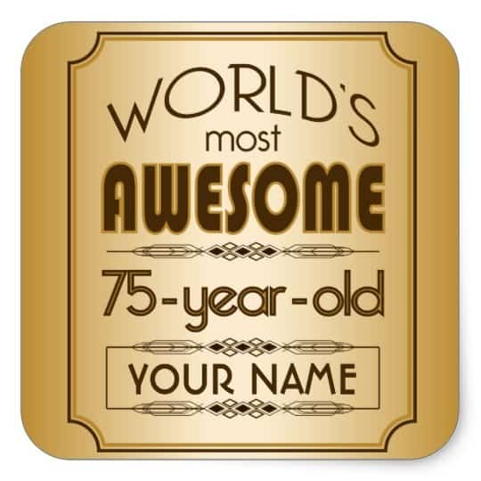 World U2019s Most Awesome 75 Year Old Party Theme 75th Birthday Ideas Gifts For A Man Present Mother