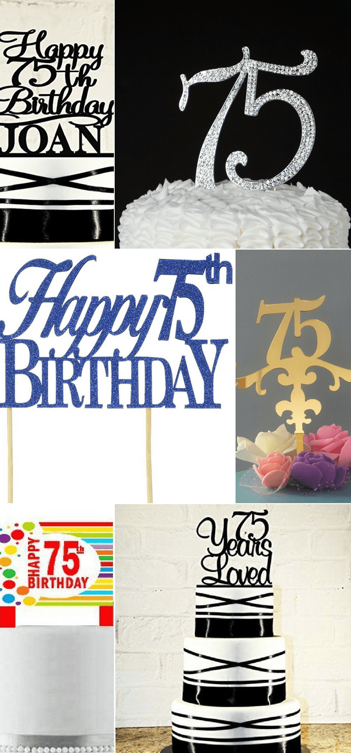 75th Birthday Cake Toppers - Looking for an easy way to make a stand-out 75th birthday cake? Add a 75th birthday cake topper!