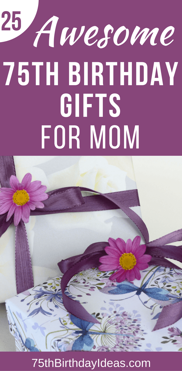 75th Birthday Gifts for Mom | 75th Birthday Gift Ideas for Mom - Great website has 25 awesome 75th birthday gifts for Mom! Click through to find the perfect 75th birthday present for Mom today.