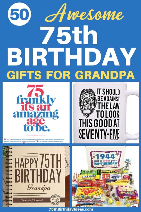 75th Birthday Gift Ideas for Grandpa - Looking for the perfect gift for 75 year old Grandpa? Click to see the top 50 75th birthday gifts for grandfathers! Prices start at under $15...shop now.