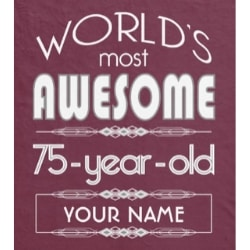 Personalized World's Most Awesome 75 Year Old Blanket