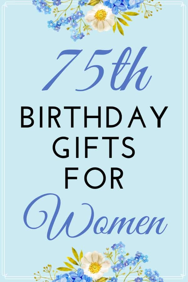 Gifts for 75 Year Old Woman