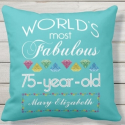 World's Most Fabulous 75 Year Old Pillow