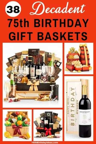 75th Birthday Gift Baskets - Delight your favorite senior with a decadent gift basket!